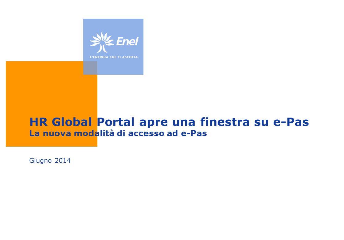 HR Global Portal apre una finestra su e-Pas La nuova modalità di accesso ad e-Pas Giugno 2014