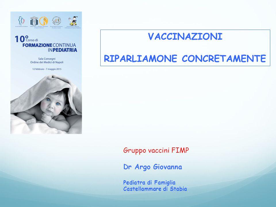 VACCINAZIONI RIPARLIAMONE CONCRETAMENTE Gruppo vaccini FIMP Dr Argo Giovanna Pediatra di Famiglia Castellammare di Stabia
