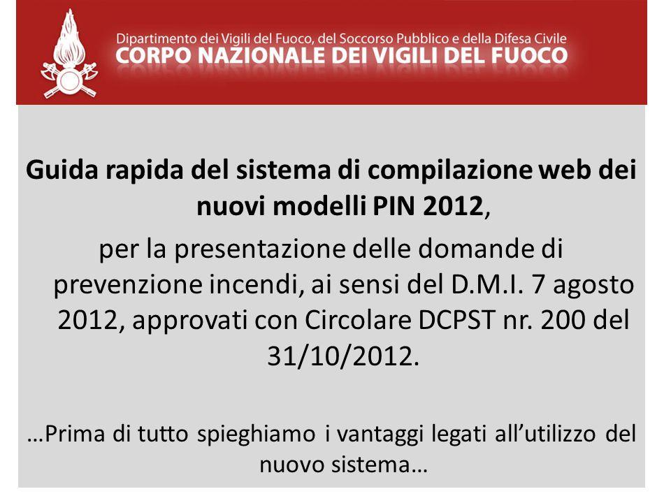Guida rapida del sistema di compilazione web dei nuovi modelli PIN 2012, per la presentazione delle domande di prevenzione incendi, ai sensi del D.M.I
