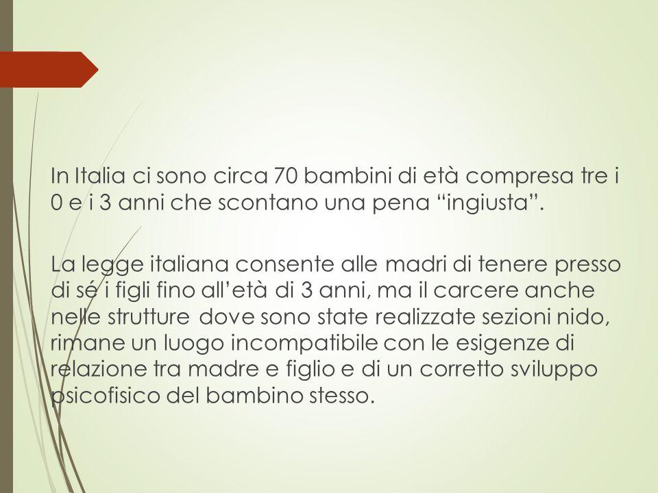 """In Italia ci sono circa 70 bambini di età compresa tre i 0 e i 3 anni che scontano una pena """"ingiusta"""". La legge italiana consente alle madri di tener"""