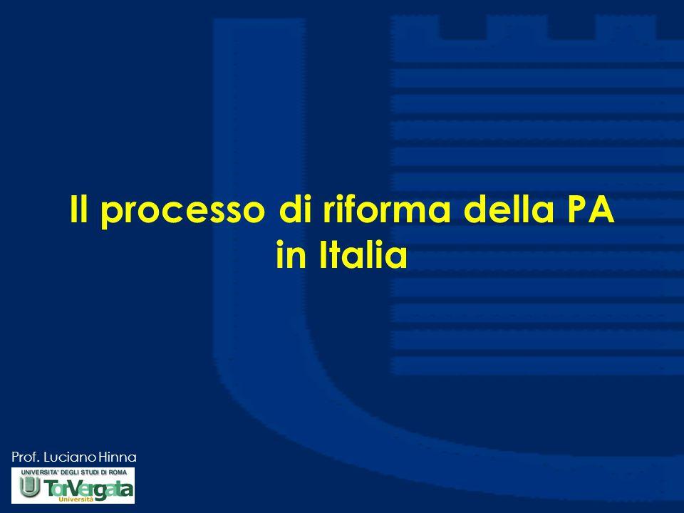 Prof. Luciano Hinna Il processo di riforma della PA in Italia