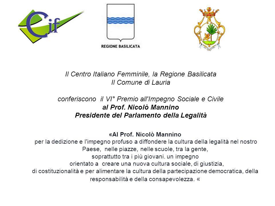 Il Centro Italiano Femminile, la Regione Basilicata Il Comune di Lauria conferiscono il VI° Premio all Impegno Sociale e Civile al Prof.