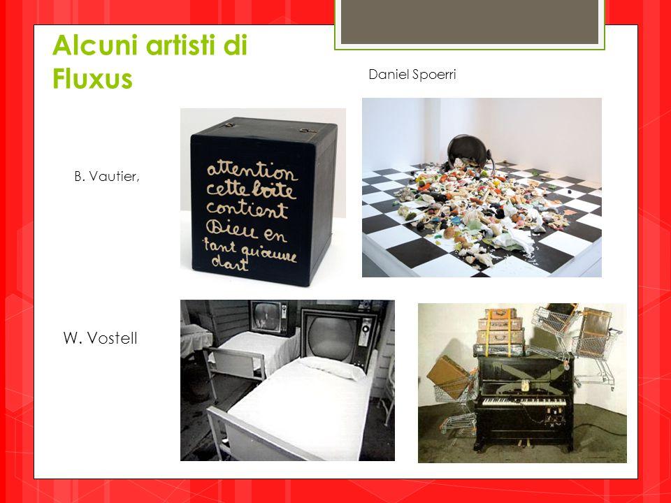 W. Vostell Daniel Spoerri B. Vautier, Alcuni artisti di Fluxus