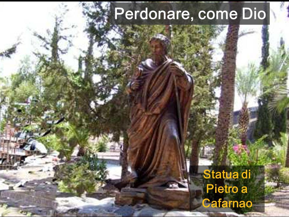 Statua di Pietro a Cafarnao Perdonare, come Dio