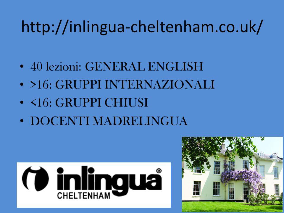 40 lezioni: GENERAL ENGLISH >16: GRUPPI INTERNAZIONALI <16: GRUPPI CHIUSI DOCENTI MADRELINGUA http://inlingua-cheltenham.co.uk/
