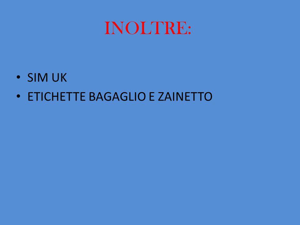 INOLTRE: SIM UK ETICHETTE BAGAGLIO E ZAINETTO