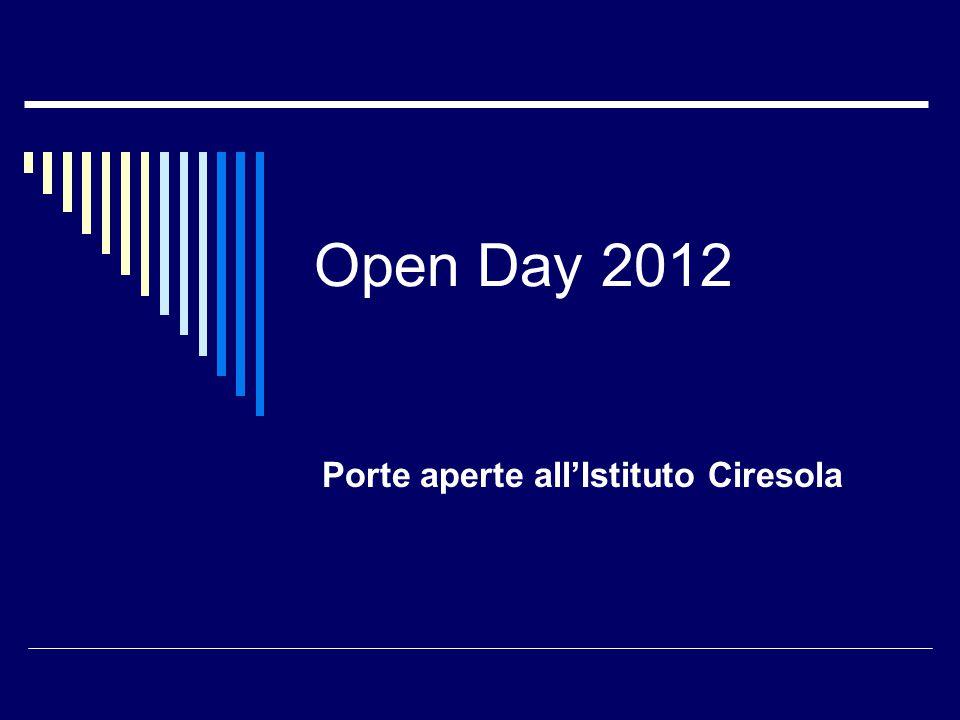 Open Day 2012 Porte aperte all'Istituto Ciresola
