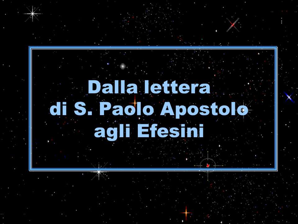 Dalla lettera di S. Paolo Apostolo agli Efesini