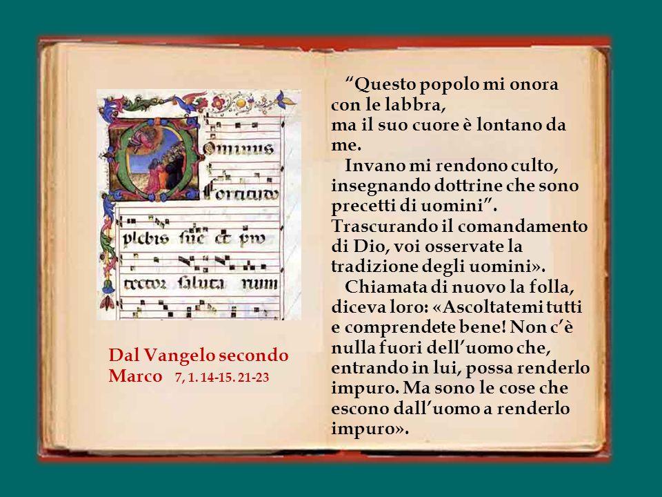 Così prega il pio israelita: «Nei tuoi decreti è la mia delizia, / non dimenticherò la tua parola.
