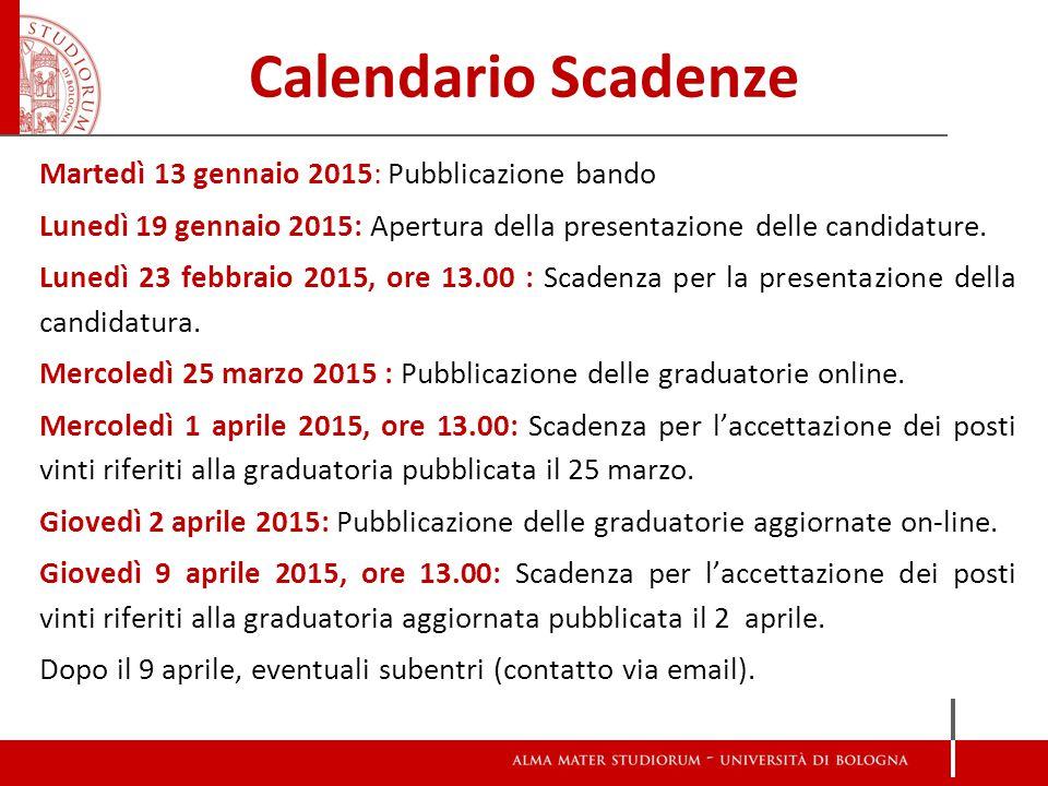 Calendario Scadenze Martedì 13 gennaio 2015: Pubblicazione bando Lunedì 19 gennaio 2015: Apertura della presentazione delle candidature.