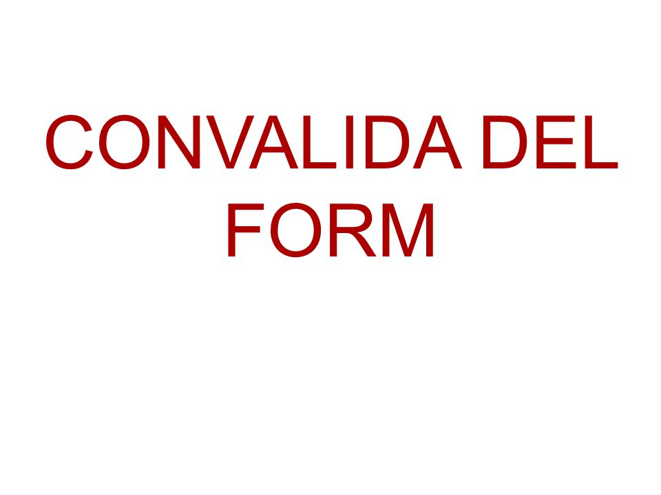 CONVALIDA DEL FORM