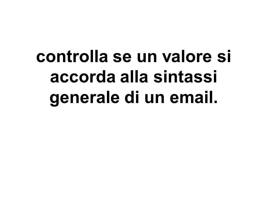 controlla se un valore si accorda alla sintassi generale di un email.
