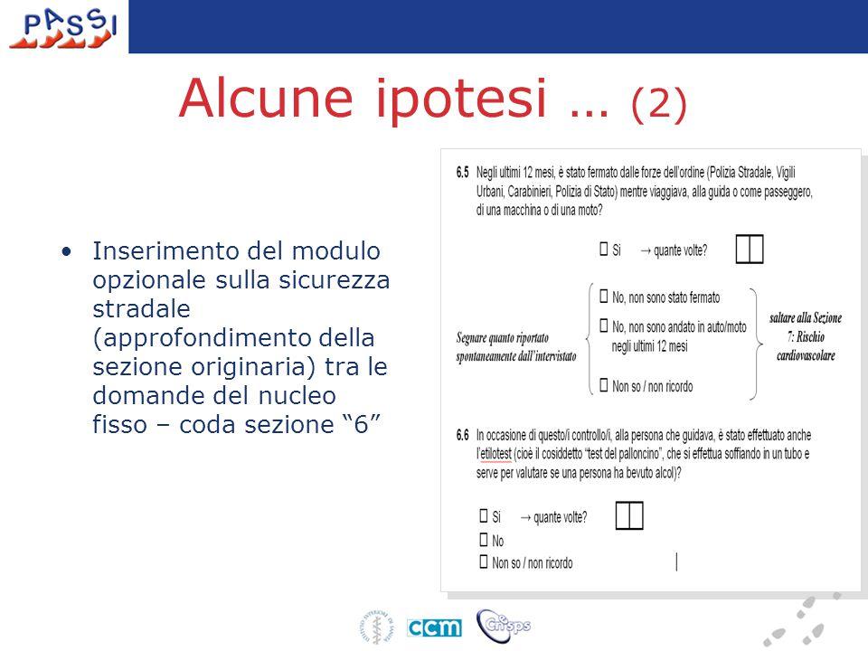 Alcune ipotesi … (2) Inserimento del modulo opzionale sulla sicurezza stradale (approfondimento della sezione originaria) tra le domande del nucleo fisso – coda sezione 6