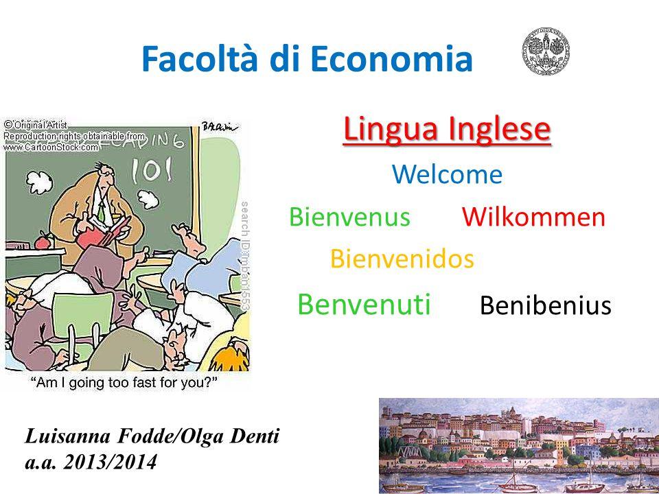 Olga Denti Sito Web: http://people.unica.it/olgadenti/ http://poloeco.unica.it/inglese Orario di ricevimento Lunedì 12.00-14.00 (STUDIO 11) Lunedì 12.00-14.00 (STUDIO 11) Giovedì 12.00-14.00 (STUDIO 11) Giovedì 12.00-14.00 (STUDIO 11) By appointment By appointment 070 675 3358odenti@unica.it