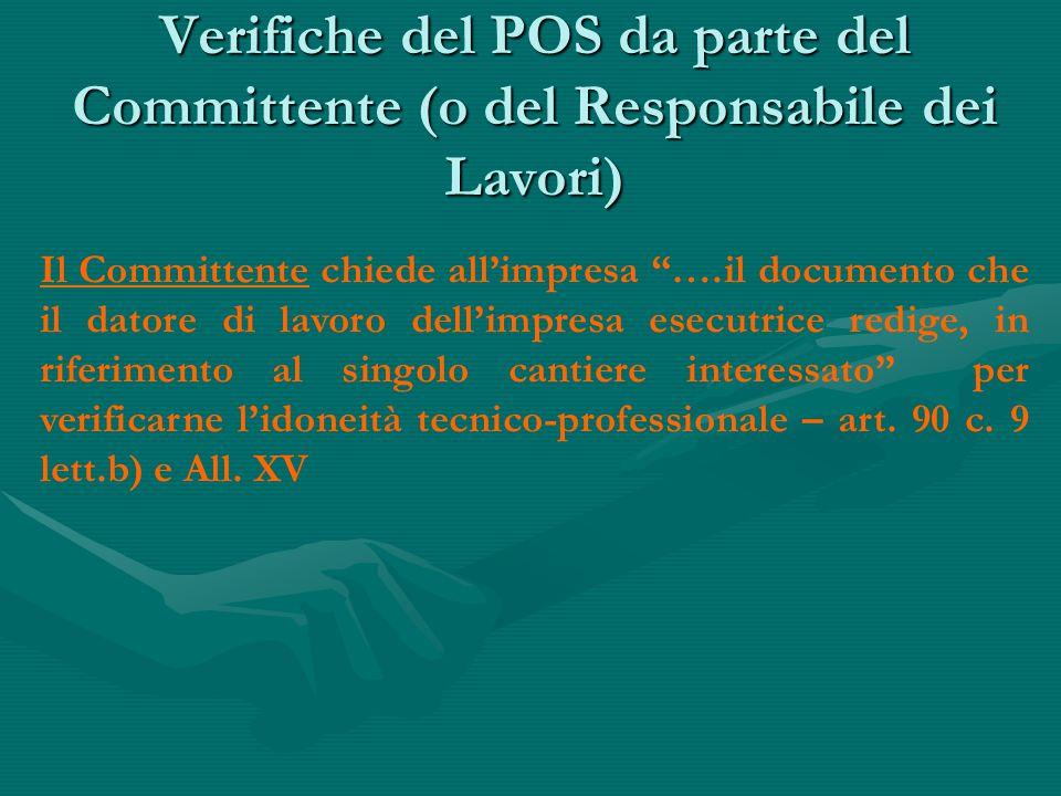"""Verifiche del POS da parte del Committente (o del Responsabile dei Lavori) Il Committente chiede all'impresa """"….il documento che il datore di lavoro d"""