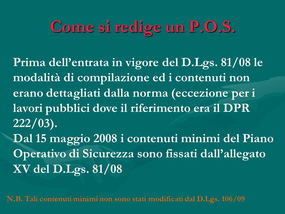Come si redige un P.O.S. Prima dell'entrata in vigore del D.Lgs. 81/08 le modalità di compilazione ed i contenuti non erano dettagliati dalla norma (e