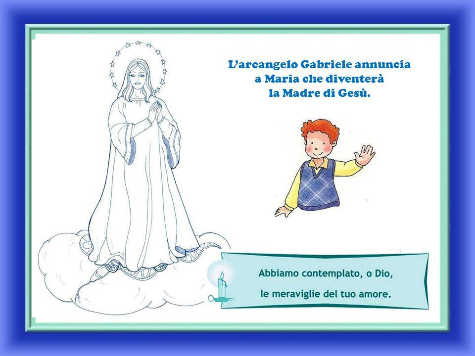 L'arcangelo Gabriele annuncia a Maria che diventerà la Madre di Gesù.