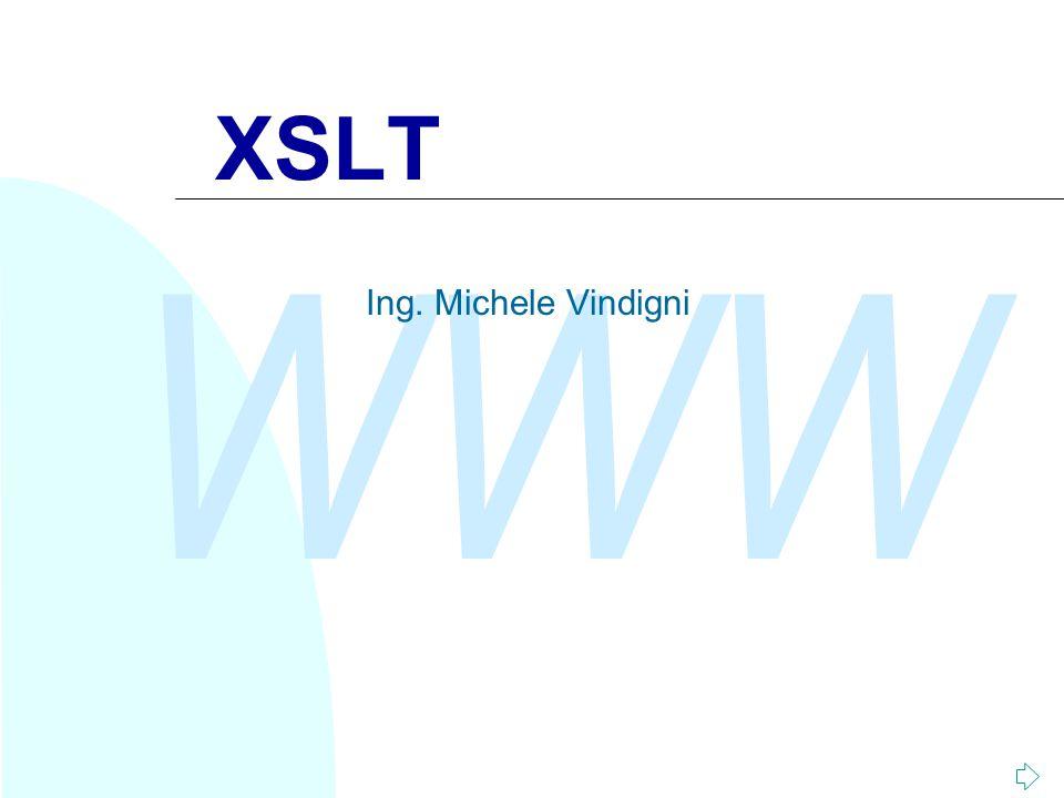 WWW XSLT Ing. Michele Vindigni