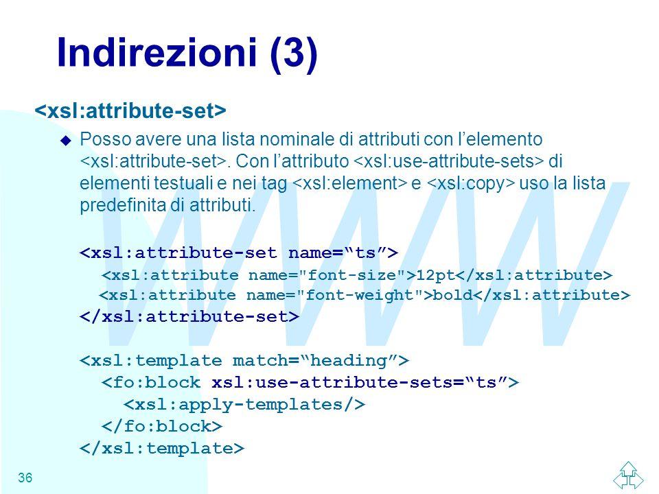 WWW 36 Indirezioni (3) u Posso avere una lista nominale di attributi con l'elemento.