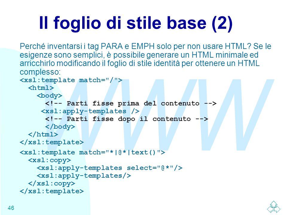 WWW 46 Il foglio di stile base (2) Perché inventarsi i tag PARA e EMPH solo per non usare HTML.