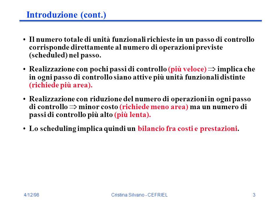 4/12/98Cristina Silvano - CEFRIEL34 List-Based Scheduling Generalizzazione dell'algoritmo ASAP: in assenza di vincoli sulle risorse produce gli stessi risultati.