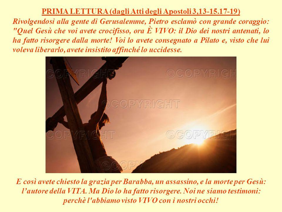 Rivolgendosi alla gente di Gerusalemme, Pietro esclamò con grande coraggio: Quel Gesù che voi avete crocifisso, ora È VIVO: il Dio dei nostri antenati, lo ha fatto risorgere dalla morte.