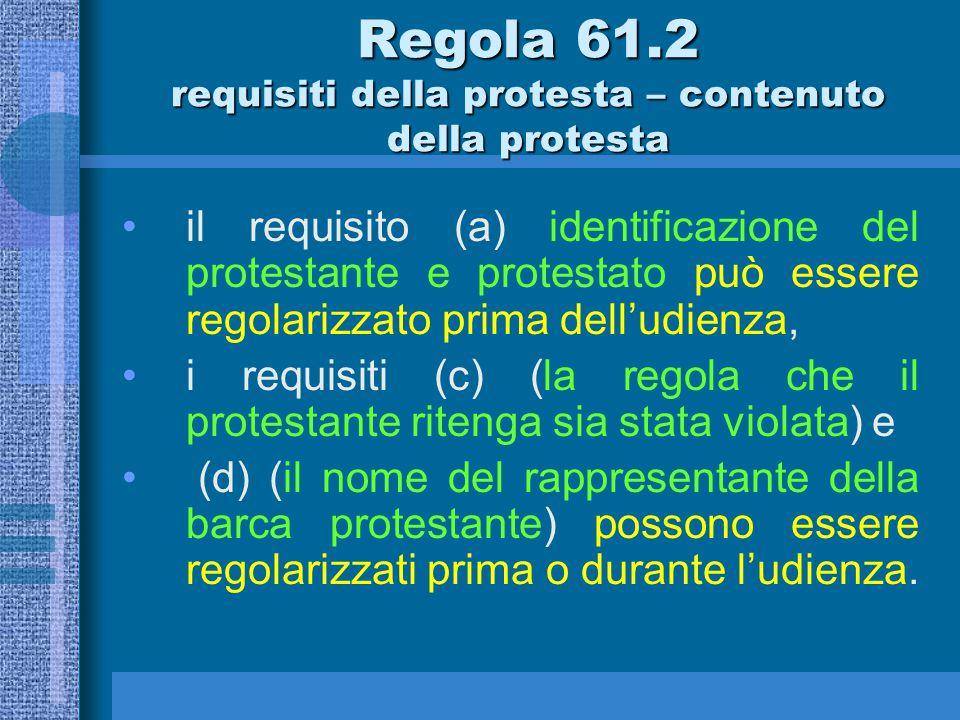 ….e se è incompleta Regola 61.2 requisiti della protesta – contenuto della protesta