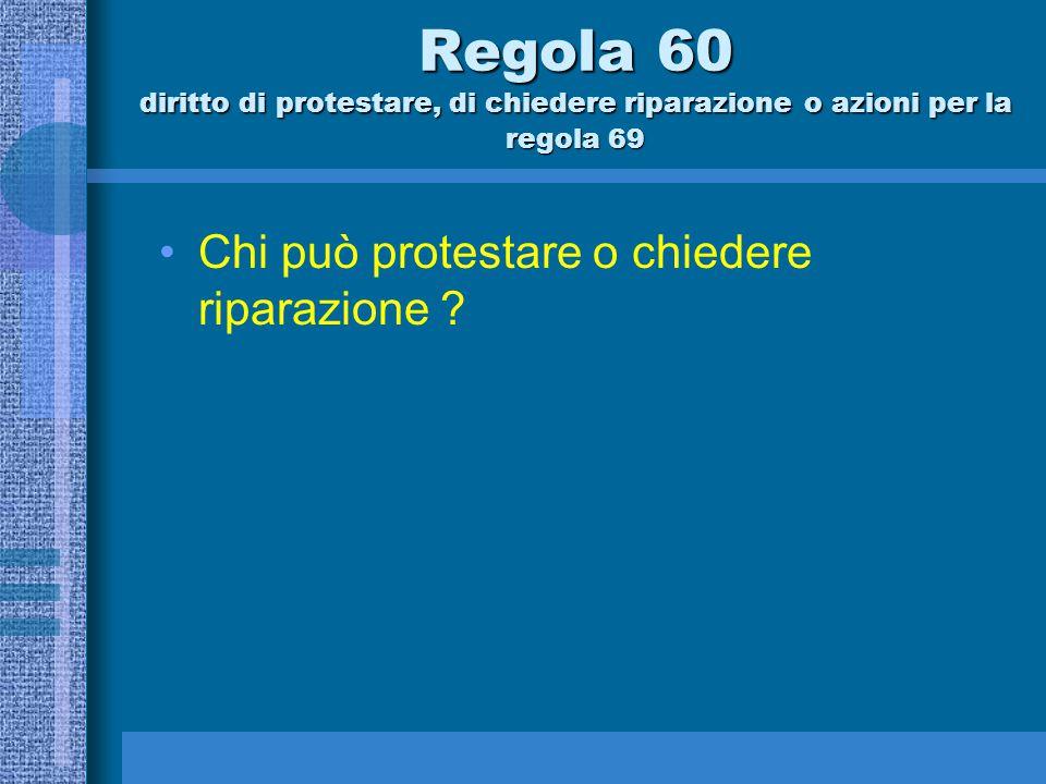 Parte 5 a proteste – riparazioni – cattiva condotta ed appelli Sezione A Proteste Riparazioni Azioni per la regola 69