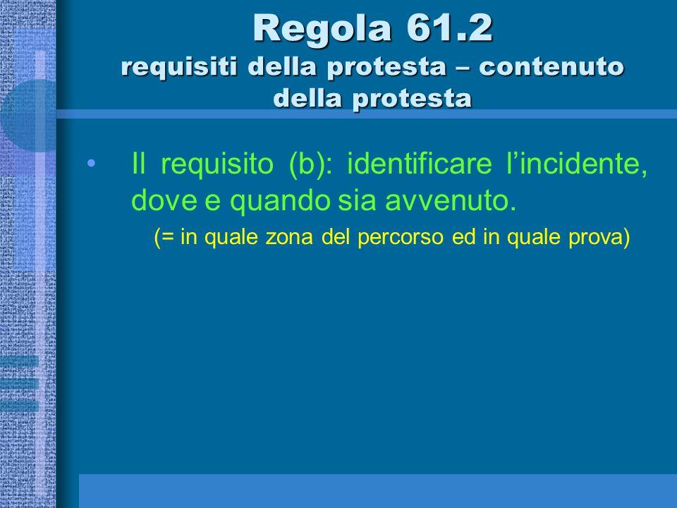 …l'unico requisito che deve contenere la protesta e che non può essere aggiunto dopo la presentazione della stessa e che trasforma la protesta in una protesta invalida è….
