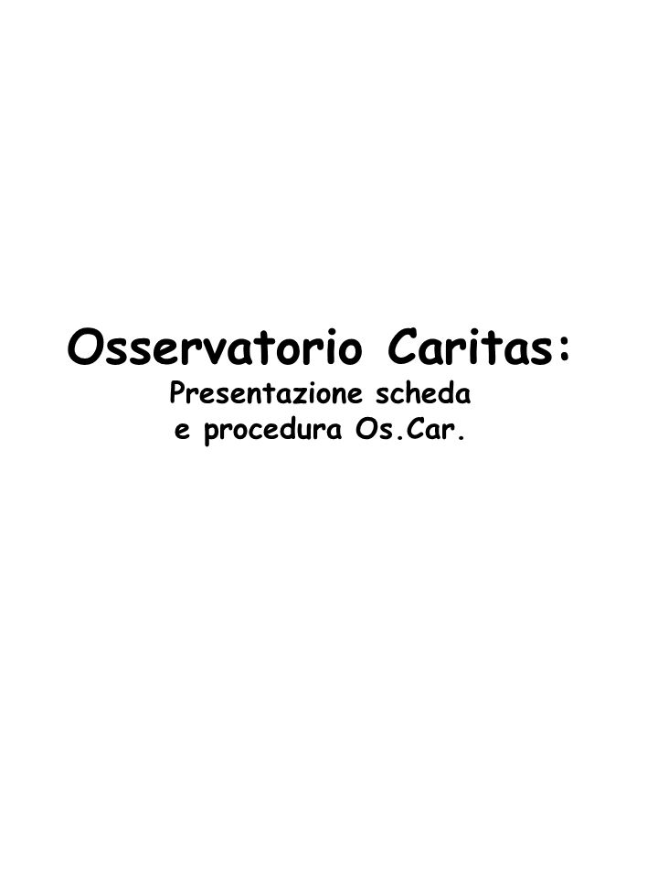 Osservatorio Caritas: Presentazione scheda e procedura Os.Car.