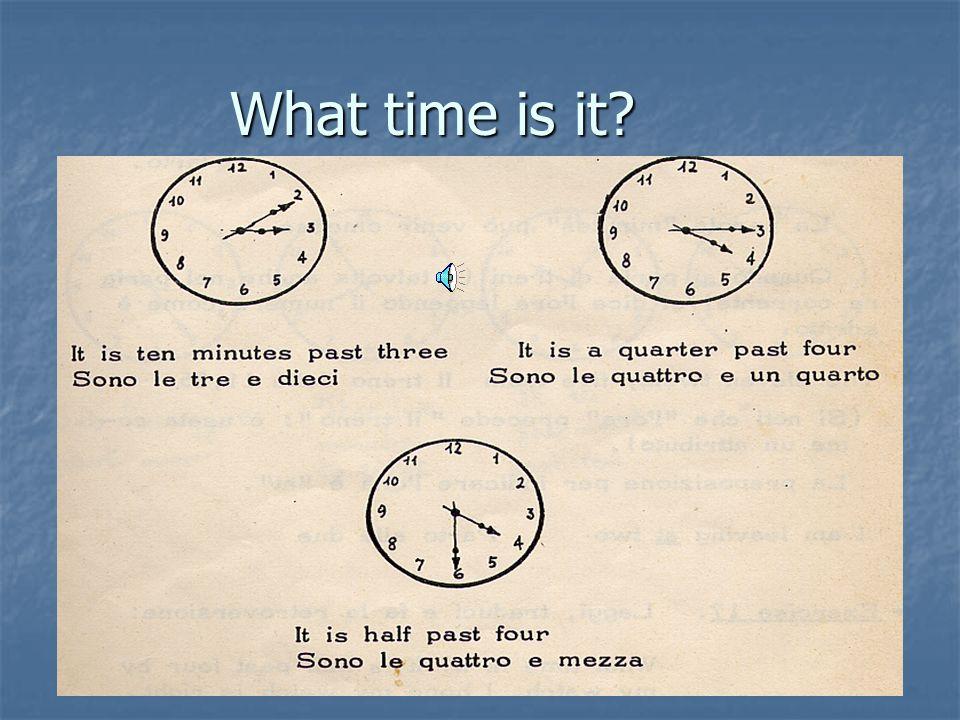 Indicare l'ora 2 Per le ore frazionate, se i minuti sono trenta o meno di trenta (parte destra dell'orologio), si dice il numero dei minuti dopo (in i