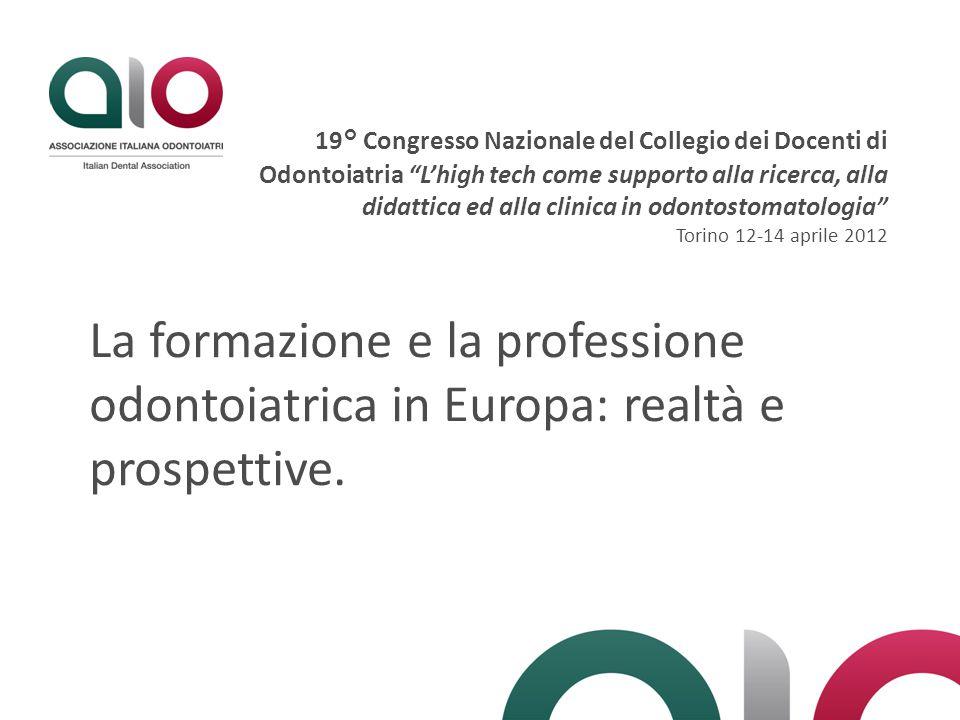La formazione e la professione odontoiatrica in Europa: realtà e prospettive.