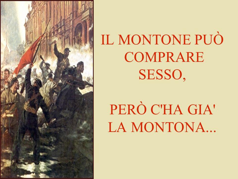 IL MONTONE PUÒ COMPRARE SESSO, PERÒ C'HA GIA' LA MONTONA...