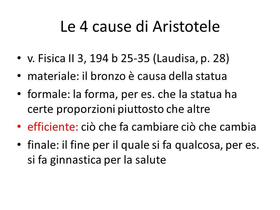 Le 4 cause di Aristotele v. Fisica II 3, 194 b 25-35 (Laudisa, p.