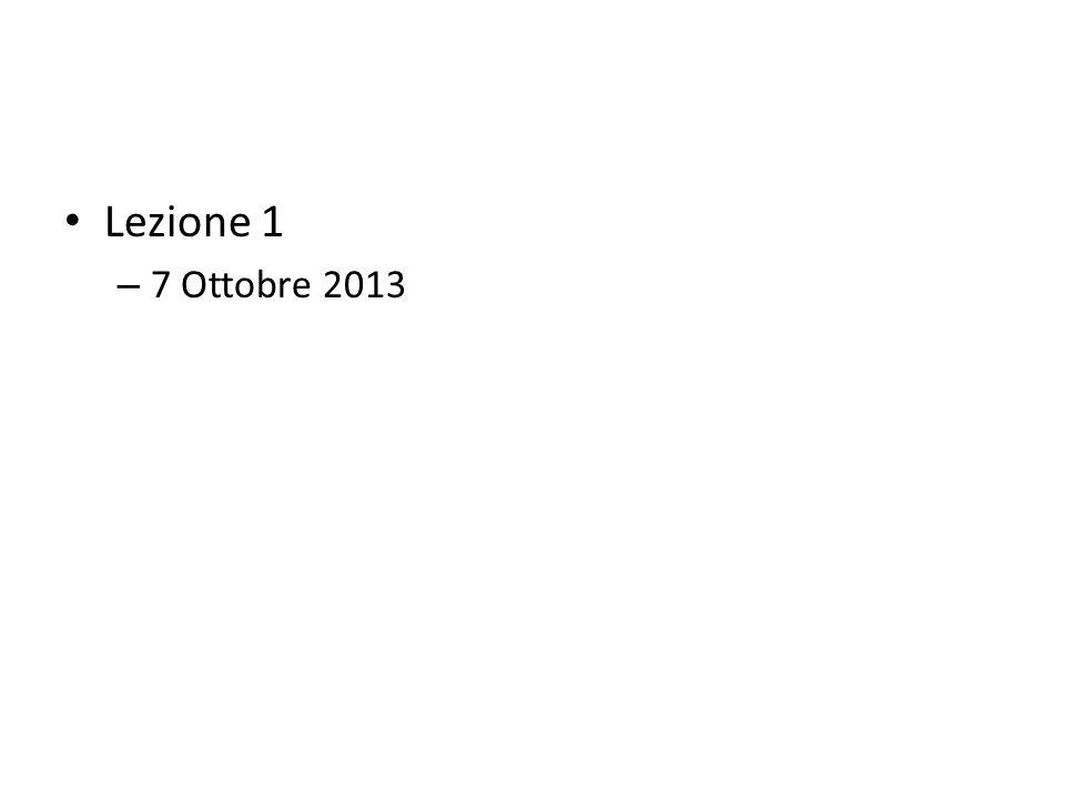 Lezione 1 – 7 Ottobre 2013