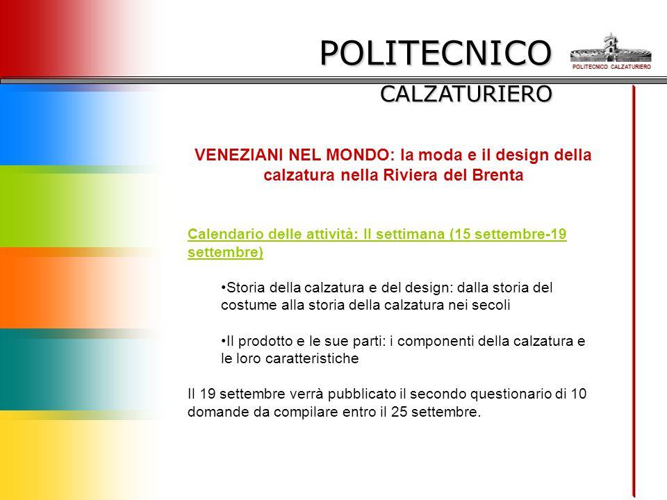 POLITECNICO CALZATURIERO VENEZIANI NEL MONDO: la moda e il design della calzatura nella Riviera del Brenta Calendario delle attività: II settimana (15