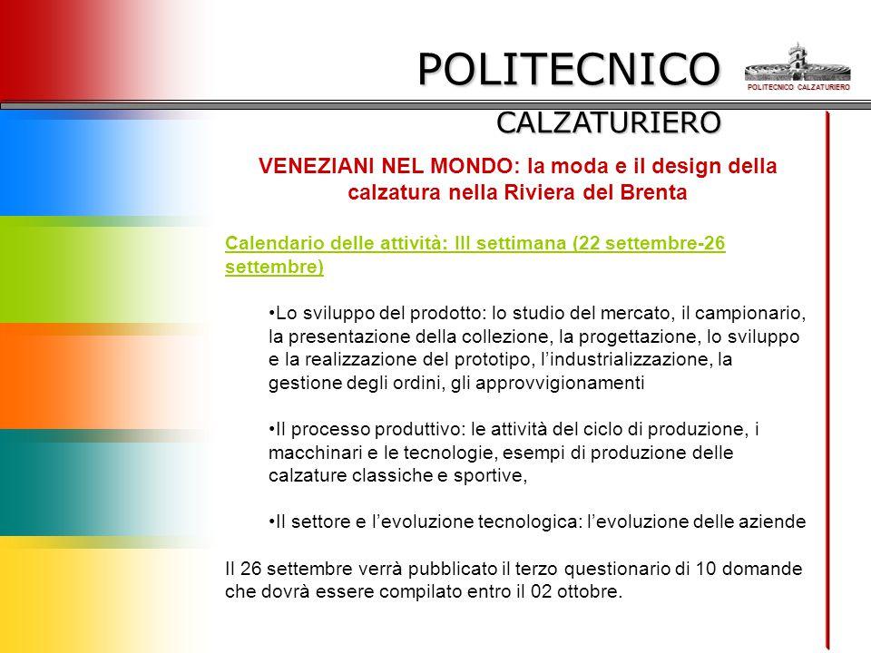 POLITECNICO CALZATURIERO VENEZIANI NEL MONDO: la moda e il design della calzatura nella Riviera del Brenta Calendario delle attività: III settimana (2
