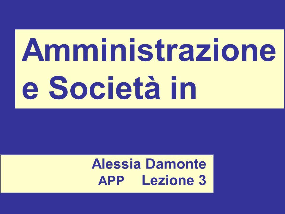 Amministrazione e Società in Europa Alessia Damonte APP Lezione 3