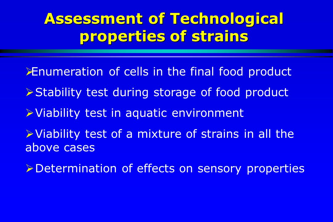  Enumeration of cells in the final food product  Stability test during storage of food product  Viability test in aquatic environment  Viability t