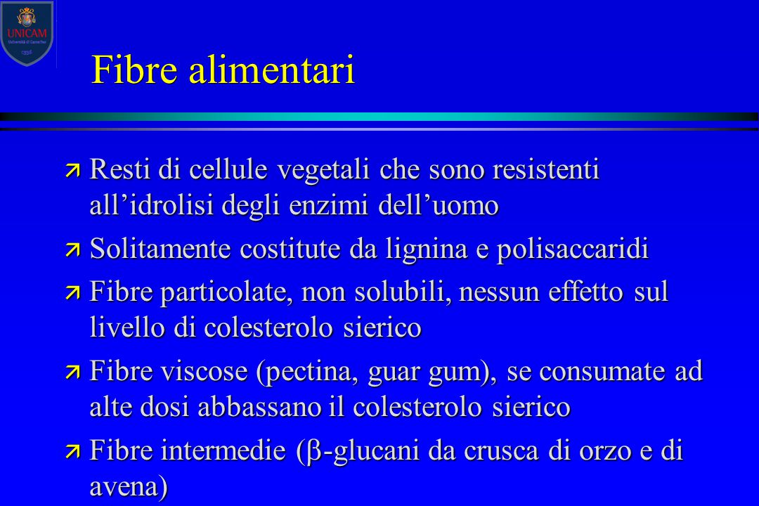 Fibre alimentari ä Resti di cellule vegetali che sono resistenti all'idrolisi degli enzimi dell'uomo ä Solitamente costitute da lignina e polisaccarid