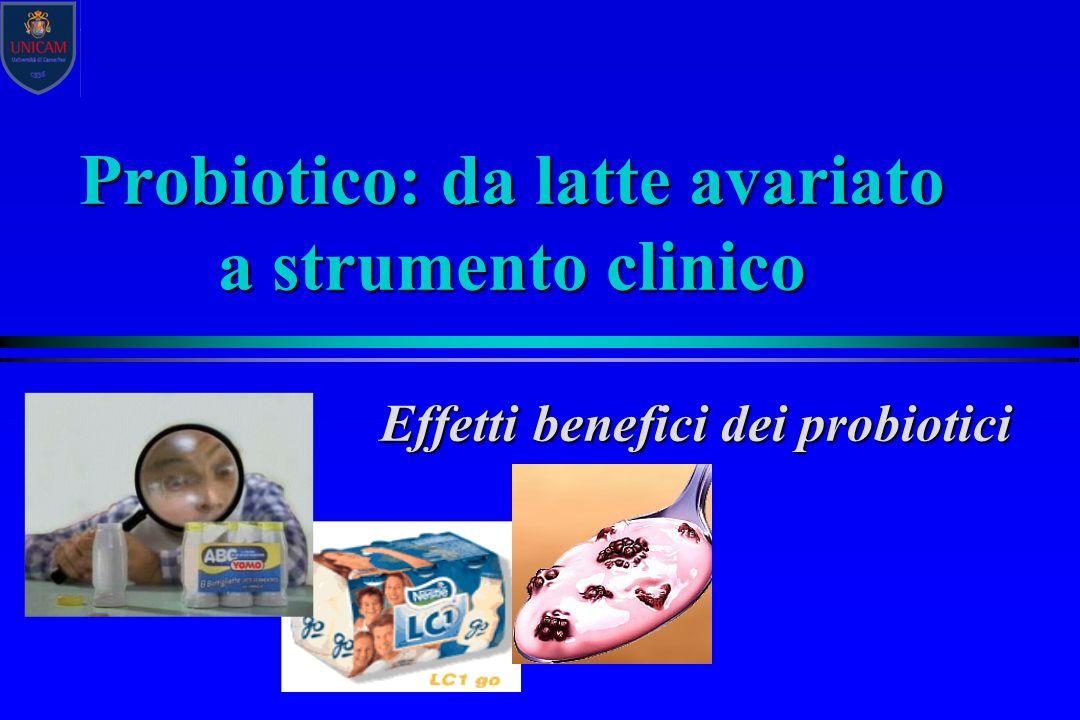 Probiotico: da latte avariato a strumento clinico Effetti benefici dei probiotici