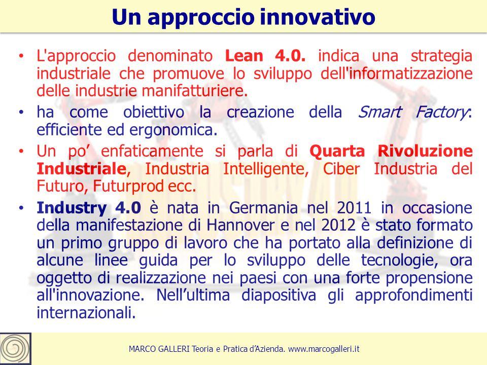 L'approccio denominato Lean 4.0. indica una strategia industriale che promuove lo sviluppo dell'informatizzazione delle industrie manifatturiere. ha c