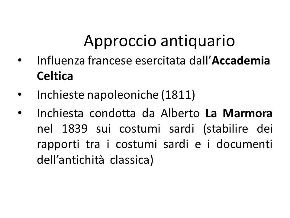 Approccio antiquario Influenza francese esercitata dall'Accademia Celtica Inchieste napoleoniche (1811) Inchiesta condotta da Alberto La Marmora nel 1