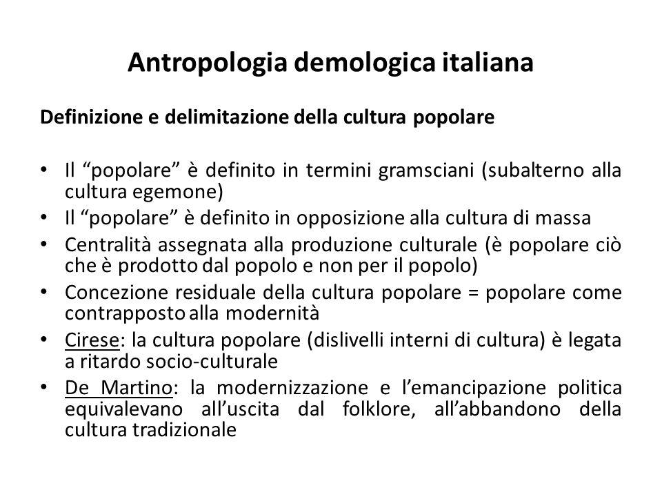 """Antropologia demologica italiana Definizione e delimitazione della cultura popolare Il """"popolare"""" è definito in termini gramsciani (subalterno alla cu"""