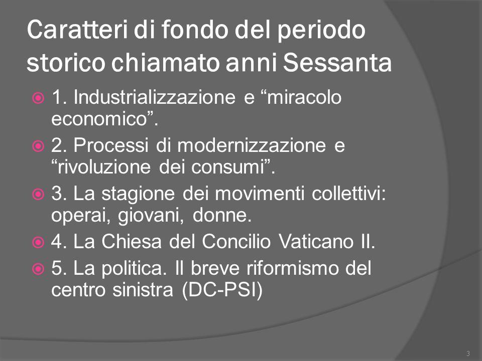  In Italia: nel 1959 i giovani sono percepiti come teppisti, nel 1960 la protesta dei ragazzi con le maglie a righe ; dal 1962 le proteste dei giovani operai emigrati a nord.