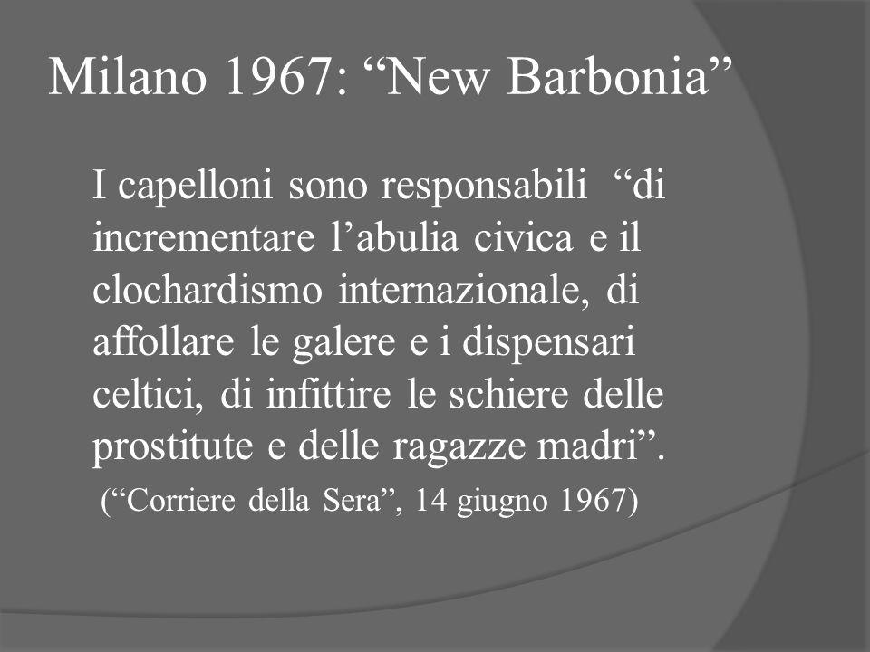 """Milano 1967: """"New Barbonia"""" I capelloni sono responsabili """"di incrementare l'abulia civica e il clochardismo internazionale, di affollare le galere e"""