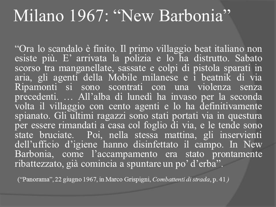"""Milano 1967: """"New Barbonia"""" """"Ora lo scandalo è finito. Il primo villaggio beat italiano non esiste più. E' arrivata la polizia e lo ha distrutto. Saba"""