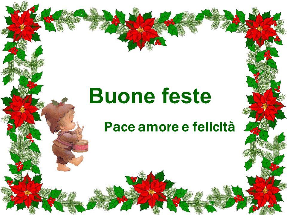 Pace amore e felicità Buone feste