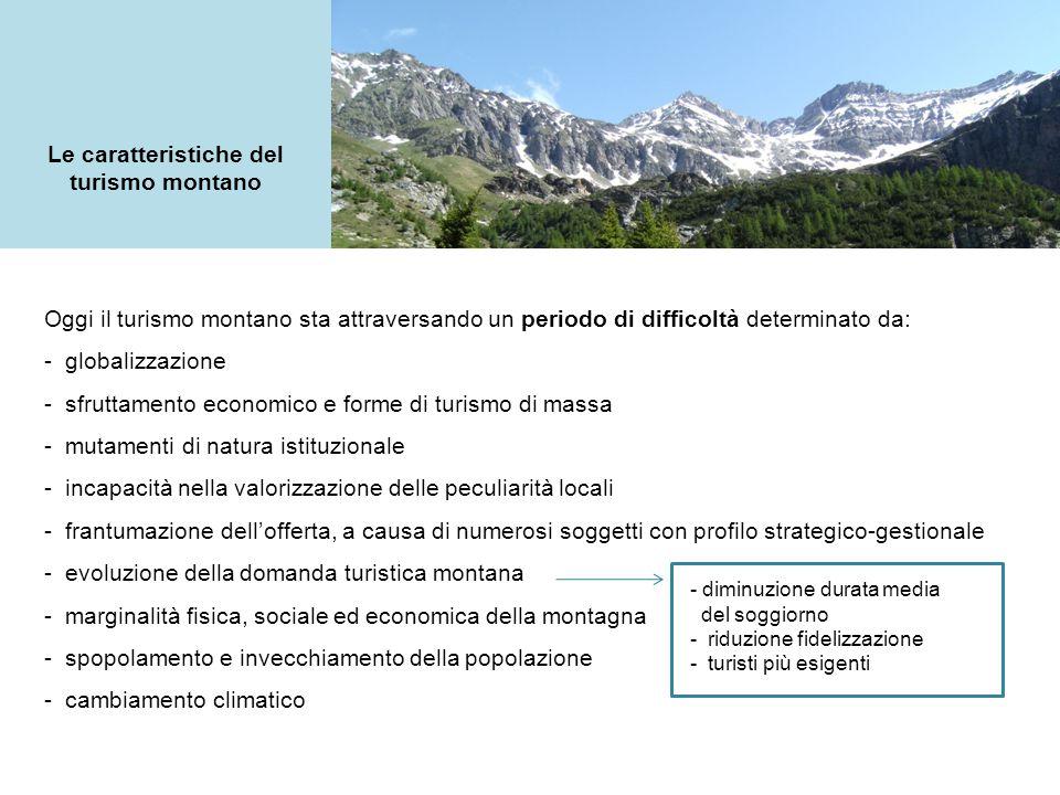 L'economia turistica valtellinese Il turismo in Valtellina è una delle attività economiche più recenti.