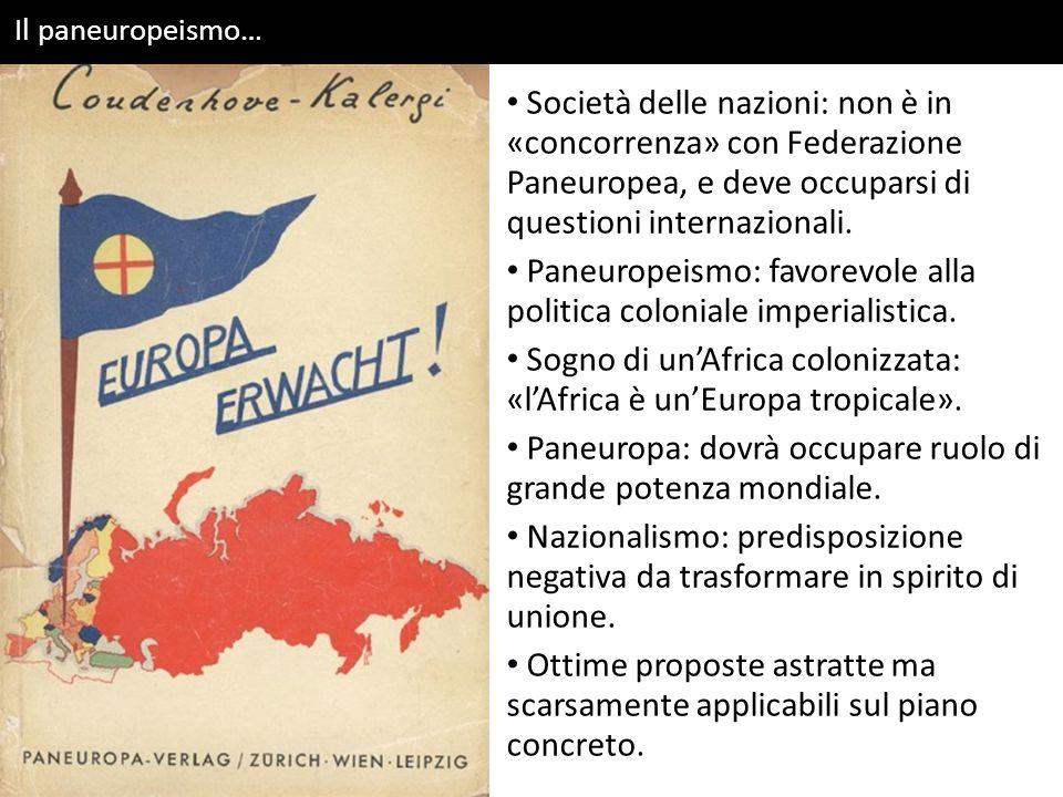 Il paneuropeismo… Società delle nazioni: non è in «concorrenza» con Federazione Paneuropea, e deve occuparsi di questioni internazionali.